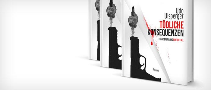 Tödliche Konsequenzen von Udo Ulsperger - Buch - Kriminalroman