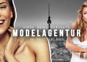 Modelagenturen – Du willst Model werden? Dann musst du diese Agenturen kennen!