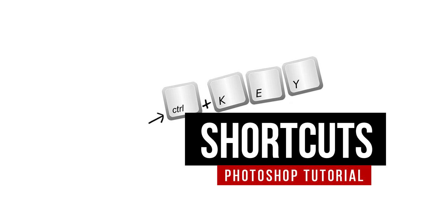 Photoshop Shortcuts Must Have! Tastaturkurzbefehle und Kombinationen für Effizienz