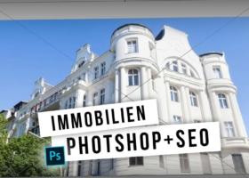 Immobilien Inserate optimieren: Photoshop, WordPress und SEO – Video Tutorial